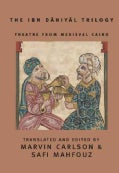 Theatre from Medieval Cairo: The Ibn Daniyal Trilogy (Paperback)