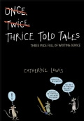 Thrice Told Tales: Three Mice Full of Writing Advice (Hardcover)