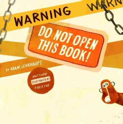 Warning: Do Not Open This Book! (Hardcover)