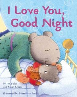 I Love You, Good Night: Lap Edition (Board book)