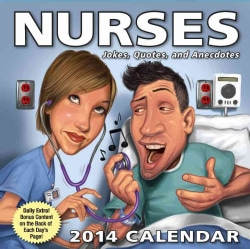 Nurses Jokes, Quotes, and Anecdotes 2014 Calendar (Calendar)
