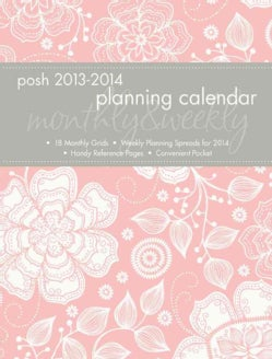 Posh Blush Floral Monthly & Weekly Planning 2013-2014 Calendar (Calendar)