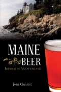 Maine Beer: Brewing in Vacationland (Paperback)