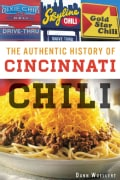 The Authentic History of Cincinnati Chili (Paperback)