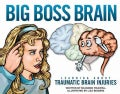 Big Boss Brain: Learning About Traumatic Brain Injuries (Hardcover)