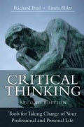 Critical Thinking: Tools for Taking Charge of Your Professional and Personal Life (Hardcover)