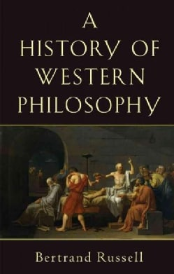 A History of Western Philosophy and Its Connection With Political and Social Circumstances from the Earliest Time... (Paperback)