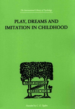 Play, Dreams and Imitation in Childhood (Paperback)