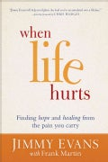 When Life Hurts: Finding Hope and Healing from the Pain You Carry (Hardcover)