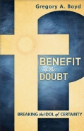 Benefit of the Doubt: Breaking the Idol of Certainty (Paperback)