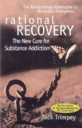 Rational Recovery: The New Cure for Substance Addiction (Paperback)