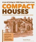Compact Houses: 50 Creative Floor Plans for Efficient, Well-Designed Small Homes (Paperback)