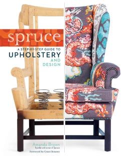 Spruce: A Step-By-Step Guide to Upholstery and Design (Hardcover)