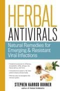 Herbal Antivirals: Natural Remedies for Emerging, Resistant and Epidemic Viral Infections (Paperback)