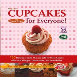 Enjoy Life's Cupcakes for Everyone!: 150 Delicious Treats That Are Safe for Most Anyone with Food Allergies, Into... (Hardcover)