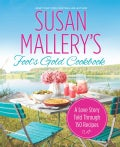 Susan Mallery's Fool's Gold Cookbook: A Love Story Told Through 150 Recipes (Paperback)