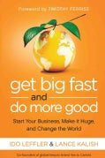Get Big Fast and Do More Good: Start Your Business, Make It Huge, and Change the World (Hardcover)