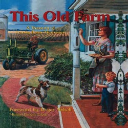 This Old Farm: A Treasury of Family Farm Memories (Hardcover)