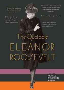 The Quotable Eleanor Roosevelt (Hardcover)