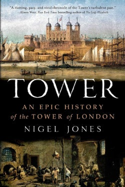 Tower: An Epic History of the Tower of London (Paperback)