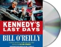 Kennedy's Last Days: The Assassination That Defined a Generation: Includes PDF (CD-Audio)