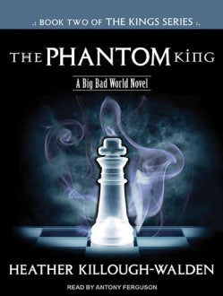 The Phantom King: A Big Bad World Novel (CD-Audio)