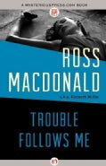 Trouble Follows Me (Paperback)