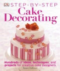 Step-By-Step Cake Decorating (Hardcover)