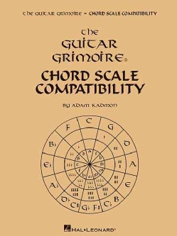 The Guitar Grimoire: Chord Scale Compatibility (Paperback)