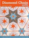 Diamond Chain Quilts: 10 Skill-Building Projects - Dynamic Star, Daisy & Pinwheel Designs (Paperback)