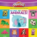 My First 100 Words: Animals! (Board book)