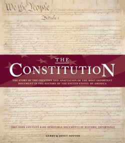 The Constitution: The Story of the Creation and Adaptation of the Most Important Document in the History of the U... (Hardcover)