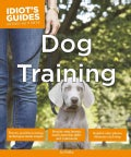 Idiot's Guides Dog Training (Paperback)