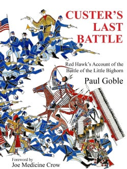 Custer's Last Battle: Red Hawk's Account of the Battle of the Little Bighorn (Hardcover)