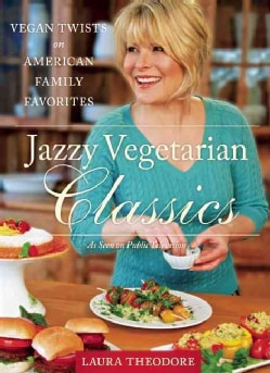 Jazzy Vegetarian Classics: Vegan Twists on American Family Favorites (Hardcover)
