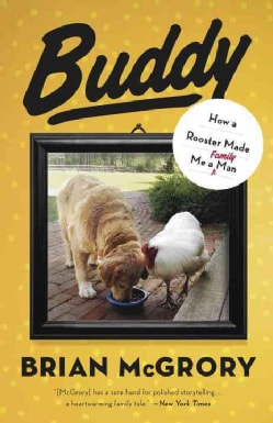 Buddy: How a Rooster Made Me a Family Man (Paperback)