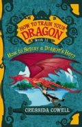 How to Betray a Dragon's Hero: The Heroic Misadventures of Hiccup the Viking (Hardcover)