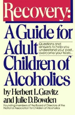 Recovery: A Guide for Adult Children of Alcoholics (Paperback)