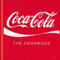 Coca-Cola: The Cookbook (Hardcover)
