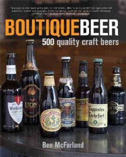 Boutique Beer: 500 Quality Craft Beers (Hardcover)