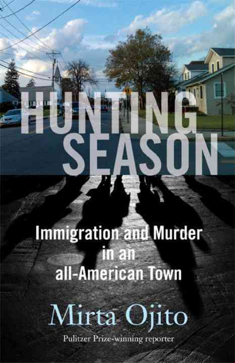 Hunting Season: Immigration and Murder in an All-American Town (Hardcover)