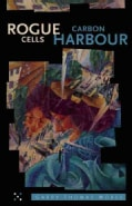 Rogue Cells / Carbon Harbour (Paperback)