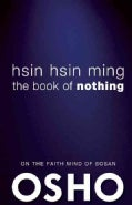 Hsin Hsin Ming: The Zen Understanding of Mind and Consciousness (Paperback)