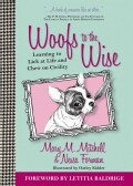 Woofs to the Wise: Learning to Lick at Life and Chew on Civility (Hardcover)
