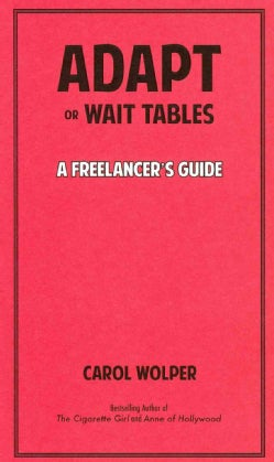 Adapt or Wait Tables: A Freelancer's Guide (Paperback)