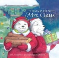 Christmas Eve with Mrs. Claus (Hardcover)
