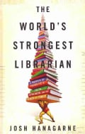 The World's Strongest Librarian: A Memoir of Tourette's, Faith, Strength, and the Power of Family (Hardcover)