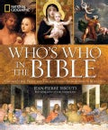 National Geographic Who's Who in the Bible: Unforgettable People and Timeless Stories from Genesis to Revelation (Hardcover)