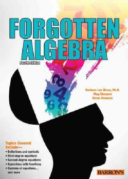 Forgotten Algebra: A Self-teaching Refresher Course: (With the Optional Use of the Graphing Calculator) (Paperback)