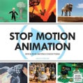 Stop Motion Animation: How to Make and Share Creative Videos (Paperback)